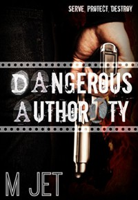 Dangerous Authority - M Jet