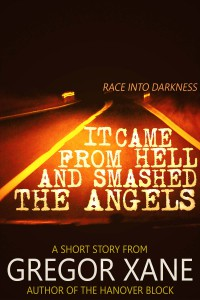 It Came From Hell and Smashed the Angels - Gregor Xane