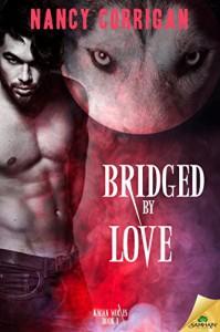 Bridged by Love - Nancy Corrigan