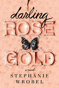 Darling Rose Gold - Stephanie Wrobel