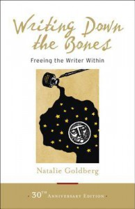 Writing Down the Bones: Freeing the Writer Within - Julia Cameron, Natalie Goldberg