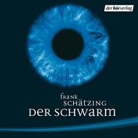 Der Schwarm - Frank Schätzing, Frank Schätzing, Manfred Zapatka, Joachim Kerzel, Der Hörverlag