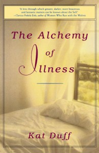 The Alchemy of Illness - Kat Duff