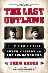 The Last Outlaws: The Lives and Legends of Butch Cassidy and the Sundance Kid - Thom Hatch