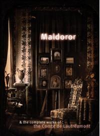 Maldoror and the Complete Works - Comte de Lautréamont, Alexis Lykiard
