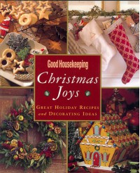 Good Housekeeping Christmas Joys: Great Holiday Recipes & Decorating Ideas - Good Housekeeping