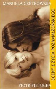 Sceny z życia pozamałżeńskiego - Manuela Gretkowska; Pietucha Piotr