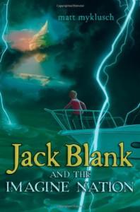 Jack Blank and the Imagine Nation (Jack Blank Adventures) - Matt Myklusch