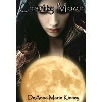Charity Moon (Charity, #1) - DeAnna Kinney