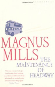 The Maintenance of Headway - Magnus Mills