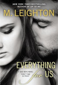 Everything For Us (The Bad Boys, #3) - M. Leighton