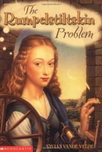 The Rumpelstiltskin Problem - Vivian Vande Velde