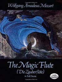 The Magic Flute (Die Zauberflote) in Full Score (Dover Vocal Scores) - Wolfgang Amadeus Mozart;Opera and Choral Scores
