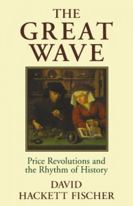 The Great Wave: Price Revolutions and the Rhythm of History - David Hackett Fischer