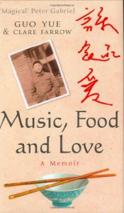 Music, Food and Love - Guo Yue;Clare Farrow
