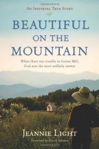 Beautiful on the Mountain: An Inspiring True Story - Jeannie Light, David Aikman