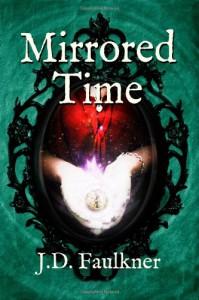 Mirrored Time (A Time Archivist Novel) (Volume 1) - J D Faulkner
