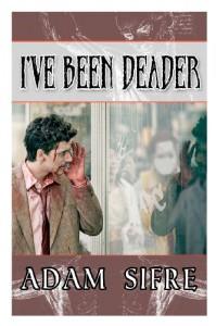 I've Been Deader - Adam Sifre