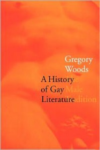 A History of Gay Literature: The Male Tradition - Gregory Woods