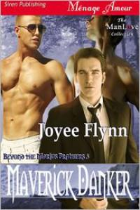 Maverick Danker - Joyee Flynn