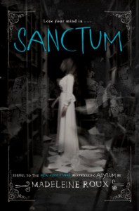 Sanctum: An Asylum Novel - Madeleine Roux