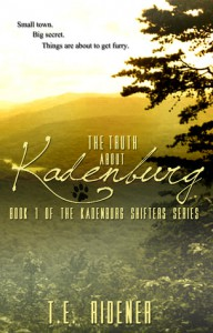 The Truth about Kadenburg - T.E. Ridener