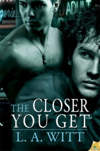 The Closer You Get (Distance Between Us, #2) - L.A. Witt