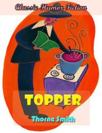 Topper; Classic American Humor Fiction - Thorne Smith