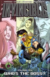 Invincible, Vol. 10: Who's the Boss? - Robert Kirkman, Ryan Ottley, Cliff Rathburn
