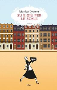 Su e giù per le scale (Scatti) (Italian Edition) - Monica Dickens