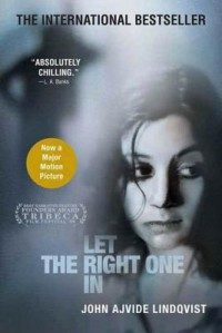 Let the Right One In - John Ajvide Lindqvist, Ebba Segerberg