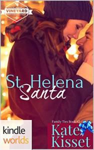St. Helena Vineyard Series: St.Helena Santa (Kindle Worlds Novella) (Family Ties Book 2) - Kate Kisset
