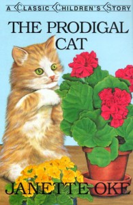 Prodigal Cat (Classic Children's Story) - Janette Oke