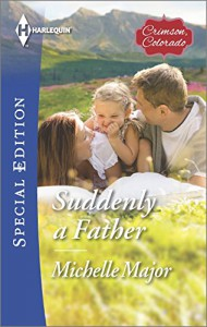 Suddenly a Father (Crimson, Colorado) - Michelle Major