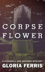 Corpse Flower: A Cornwall and Redfern Mystery - Gloria Ferris