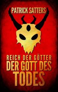 Der Gott des Todes (Reich der Götter #1) - Patrick Satters