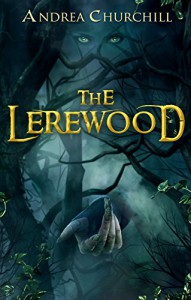 The Lerewood - Andrea Churchill