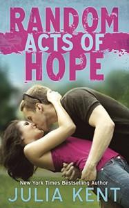 Random Acts of Hope (Random Series) - Julia Kent