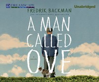 A Man Called Ove - Fredrik Backman, George Newbern