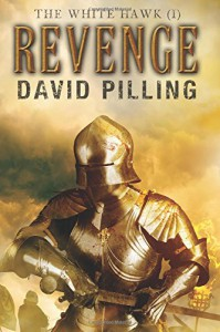 The White Hawk (I): Revenge (Volume 1) - David Pilling