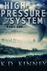 High Pressure System: Part One - K.D. Kinney