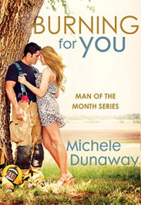 Burning for You - Michele Dunaway