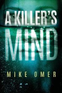 A Killer's Mind - Mike Omer
