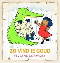 Zo vind je goud - Viviane Schwarz