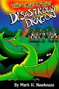 The Case of the Disastrous Dragon (Tales of Monstrovia) (Volume 2) - Mark H. Newhouse