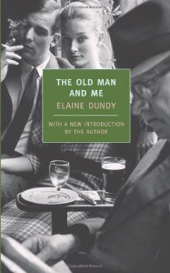 The Old Man and Me (New York Review Books Classics) - Elaine Dundy