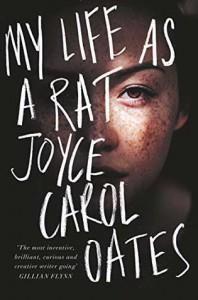 My Life as a Rat - Joyce Carol Oates