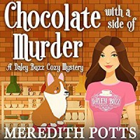 Caramels With A Side Of Murder (Daley Buzz Cozy Mystery) (Volume 2) - Meredith Potts