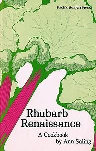 Rhubarb Renaissance: A Cookbook - Ann Saling