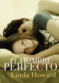 El Hombre Perfecto - Linda Howart